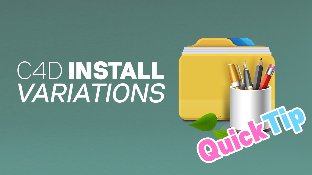 C4D install variations