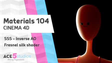 Materials 104 -SSS, inverse AO, Silk – Cinema4D