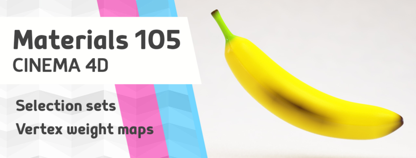 Tutorial for Cinema 4D BANANA vertex weight selection sets