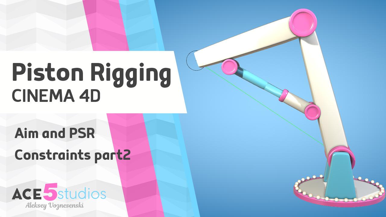 Piston Rigging Tutorial Cinema 4d Ace5studios