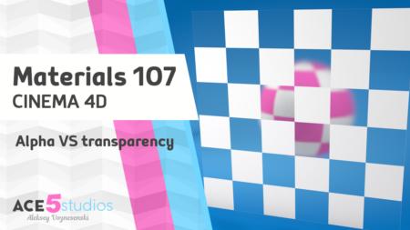 Materials 107 – Alpha vs Transparency