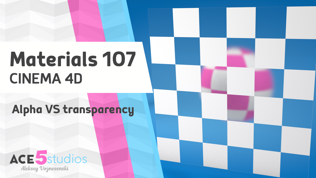 Materials 107 – Alpha vs Transparency