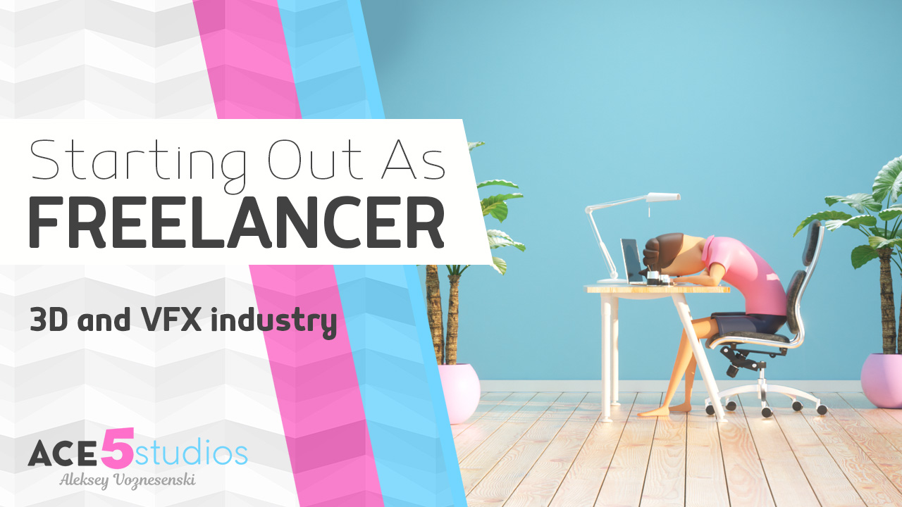 Starting out as a freelancer in the 3D/VFX industry